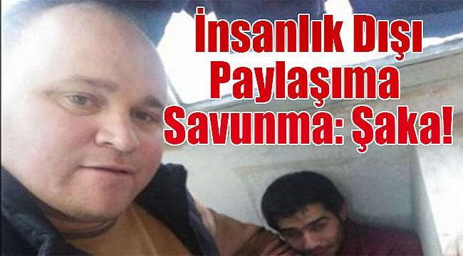 İzmir'deki insanlık dışı paylaşıma savunma: Şakalaşma!