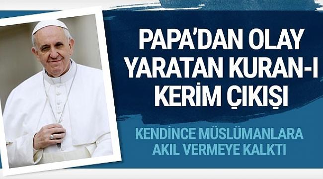 Papa'dan çok tartışılacak Kuran-ı Kerim çıkışı!