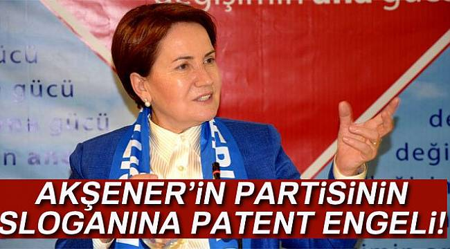 Akşener'e Patent Engeli!