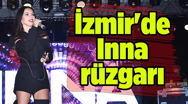 İzmir'de Inna rüzgarı