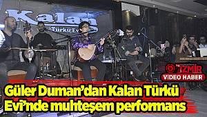 Güler Duman'dan Kalan Türkü evinde muhteşem performans