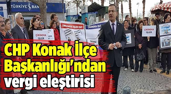 CHP Konak İlçe Başkanlığı'ndan vergi eleştirisi