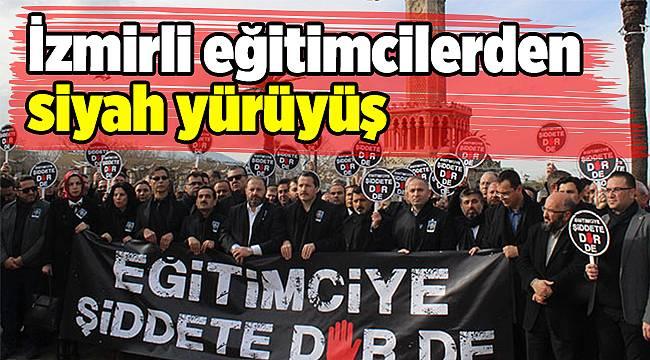 İzmirli eğitimcilerden şiddete karşı siyah yürüyüş