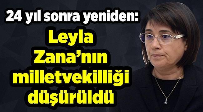 24 yıl sonra yeniden: Leyla Zana'nın milletvekilliği düşürüldü