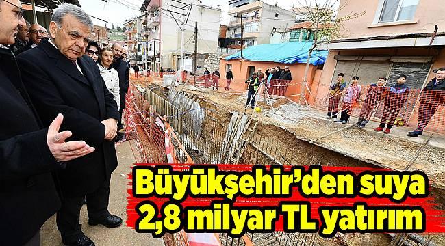 Büyükşehir'den suya 2,8 milyar TL yatırım