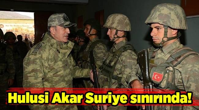 Hulusi Akar Suriye sınırında!