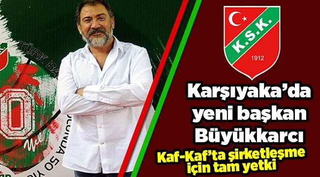 Karşıyaka'da yeni başkan Büyükkarcı