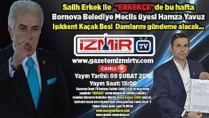 """Bornova Belediye Meclis üyesi Hamza Yavuz, Salih Erkek ile """"ERKEKÇE"""" programına yeniden konuk oluyor"""