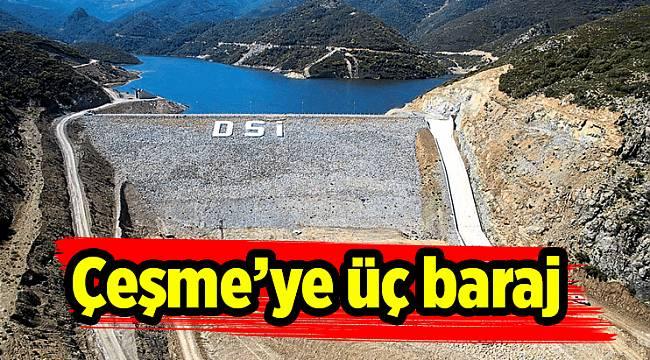Çeşme'ye üç baraj
