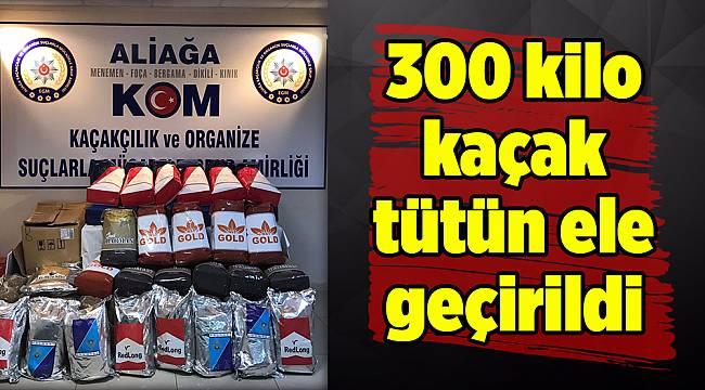 300 kilo kaçak tütün ele geçirildi