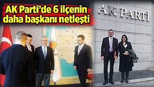 AK Parti'de 6 ilçenin daha başkanı netleşti