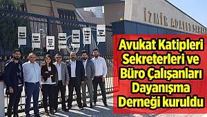 Avukat Katipleri Sekreterleri ve Büro Çalışanları Dayanışma Derneği kuruldu