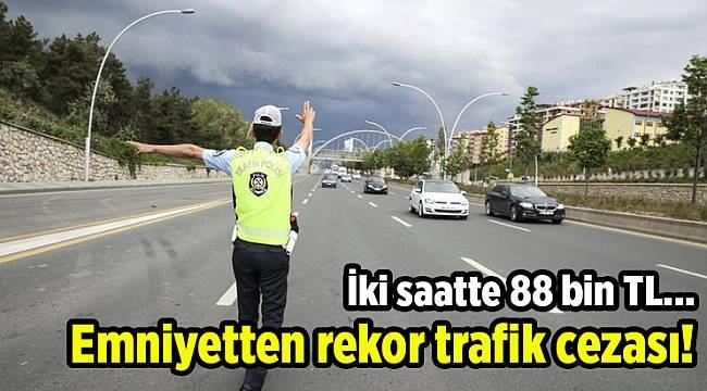 Emniyetten rekor trafik cezası!
