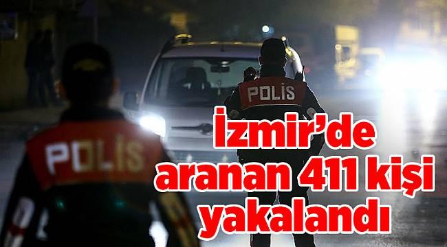 İzmir'de aranan 411 kişi yakalandı