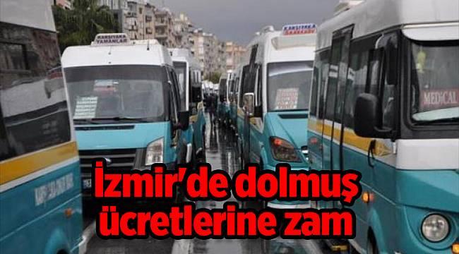İzmir'de dolmuş ücretlerine zam
