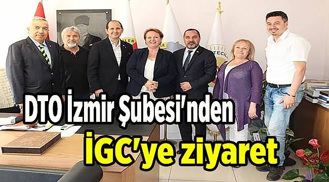 DTO İzmir Şubesi'nden İGC'ye ziyaret