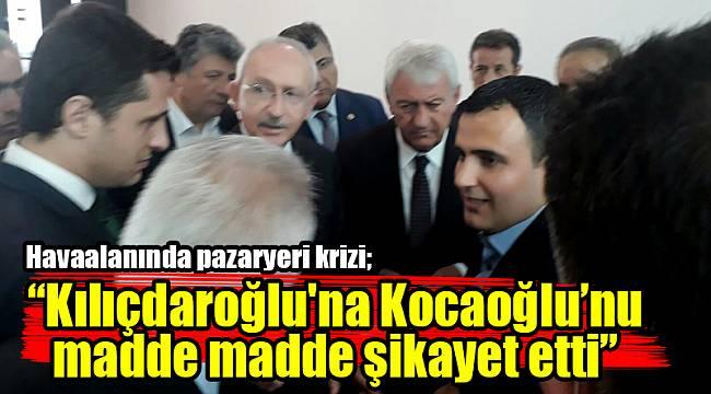 Havaalanında pazaryeri krizi; Kılıçdaroğlu'nun gözü önünde bunlar yaşandı