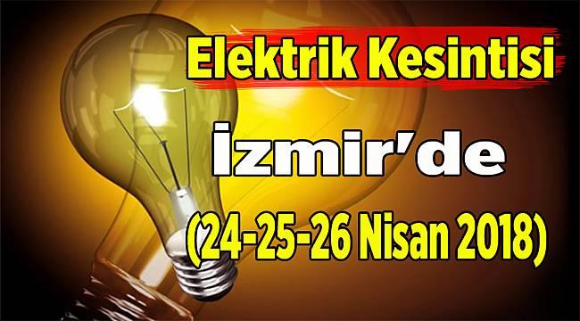 İzmir'de elektrik kesintisi(24-25-26 Nisan 2018)