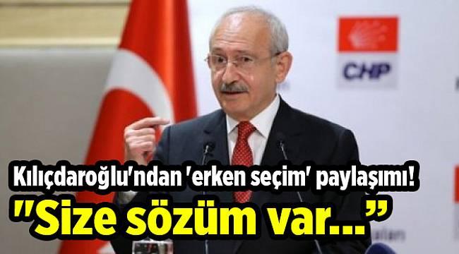 Kılıçdaroğlu'ndan 'erken seçim' paylaşımı!