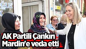 AK Partili Çankırı Mardin'e veda etti