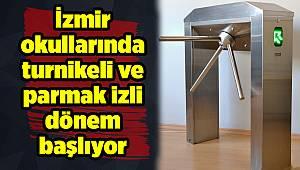 İzmir okullarında turnikeli ve parmak izli dönem başlıyor