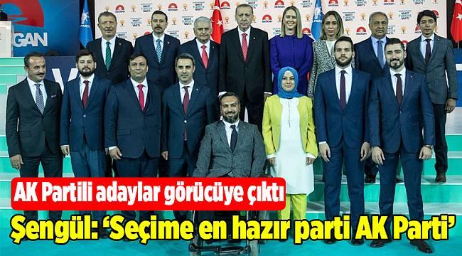Şengül: 'Seçime en hazır parti AK Parti'