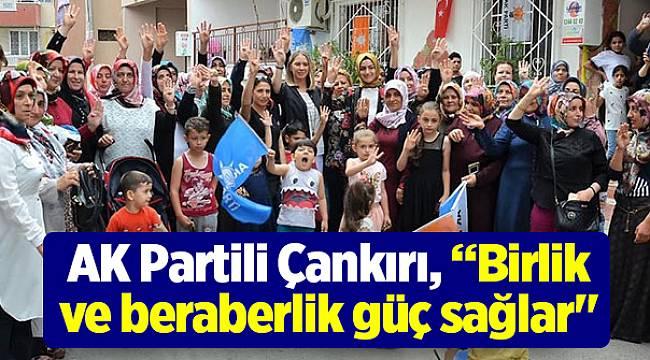 """AK Partili Çankırı, """"Birlik ve beraberlik güç sağlar"""