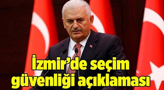 Başbakan Yıldırım'dan İzmir'de seçim güvenliği açıklaması