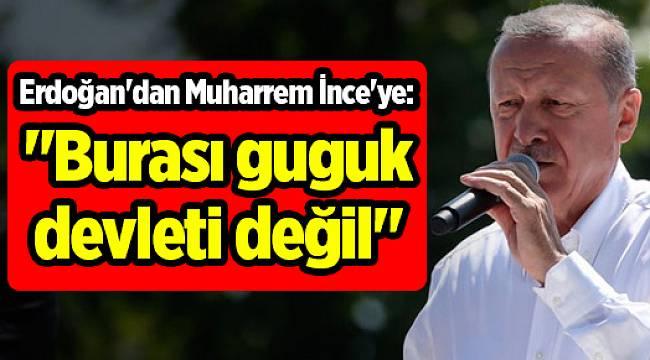 Erdoğan'dan Muharrem İnce'ye:
