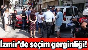 İzmir'de seçim gerginliği!