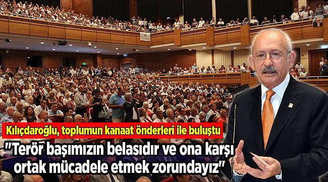 Kılıçdaroğlu, toplumun kanaat önderleri ile buluştu
