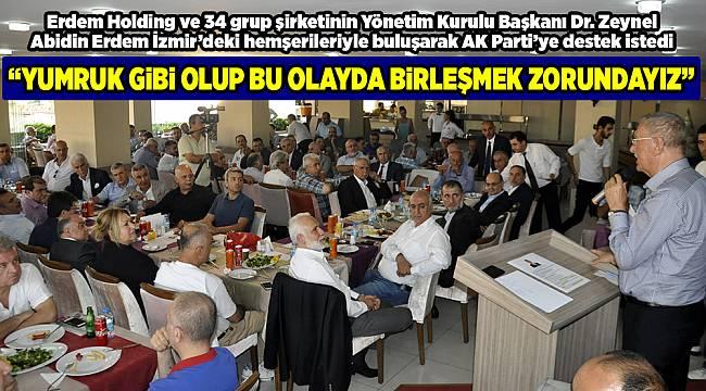 """""""YUMRUK GİBİ OLUP BU OLAYDA BİRLEŞMEK ZORUNDAYIZ"""""""