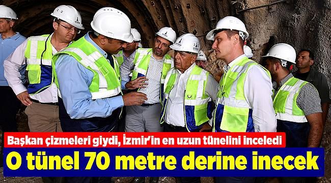 Başkan çizmeleri giydi, İzmir'in en uzun tünelini inceledi