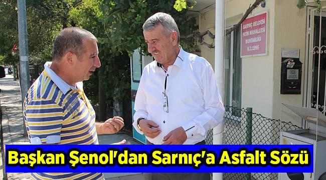 Başkan Şenol'dan Sarnıç'a Asfalt Sözü