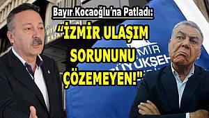 """Bayır Kocaoğlu'na Patladı: """"İzmir Ulaşım Sorununu Çözemeyen…"""""""