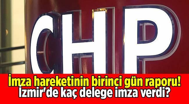 İmza hareketinin birinci gün raporu! İzmir'de kaç delege imza verdi?
