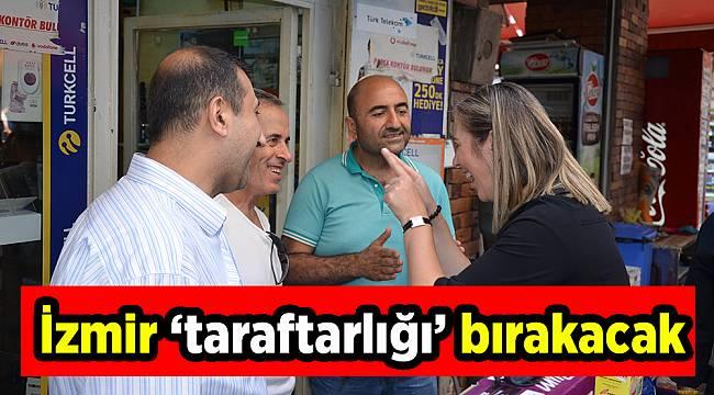 İzmir 'taraftarlığı' bırakacak