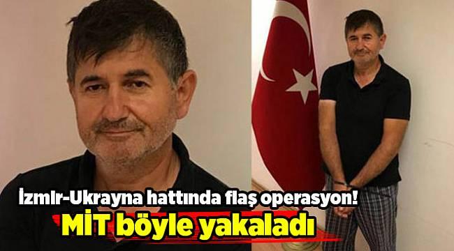 İzmir-Ukrayna hattında flaş operasyon! MİT böyle yakaladı