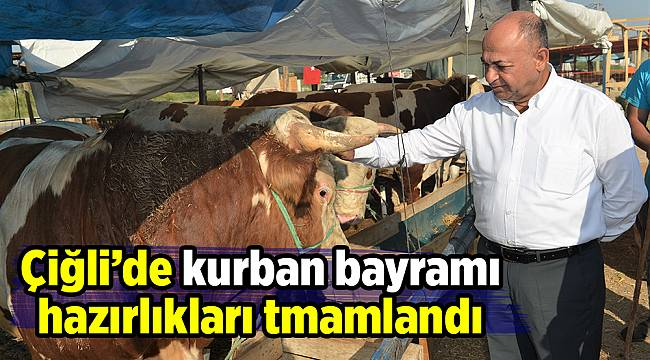 ÇİĞLİ'DE KURBAN BAYRAMI HAZIRLIKLARI TAMAMLANDI