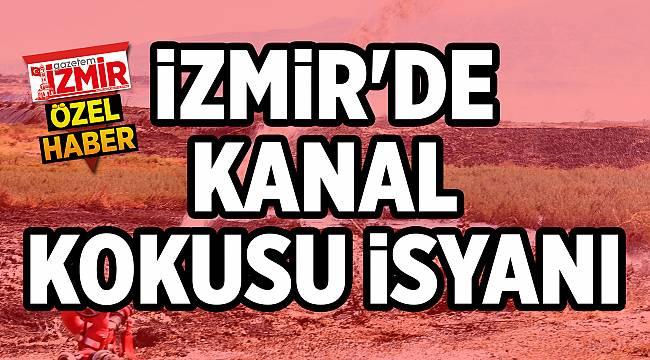 İZMİR'DE KANAL KOKUSU İSYANI