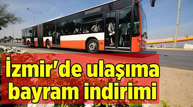 İzmir'de ulaşıma bayram indirimi