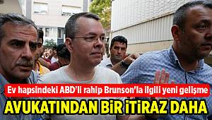 Rahip Brunson'ın avukatından mahkemeye ikinci itiraz