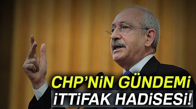 CHP'nin gündemi ittifak hadisesi