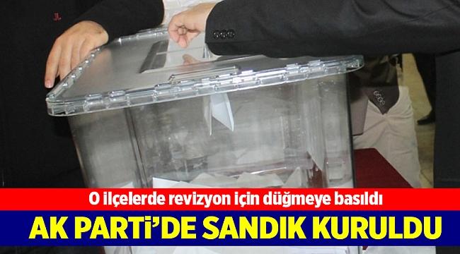 AK Parti'de o ilçelerde revizyon için düğmeye basıldı