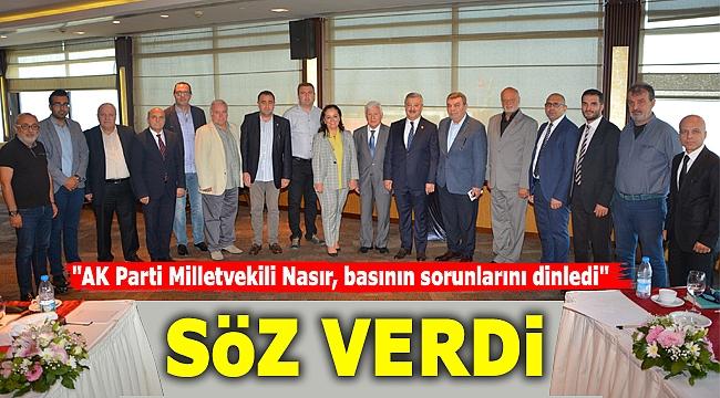 AK Parti Milletvekili Nasır, basının sorunlarını dinledi, söz verdi