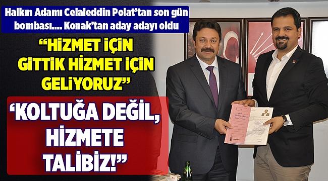 Hizmet adamı Celaleddin Polat, Konak'a aday adayı! 'Koltuğa değil, hizmete talibiz'