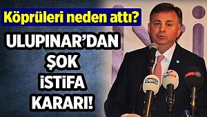 İYİ Partili Ulupınar'dan şok istifa kararı