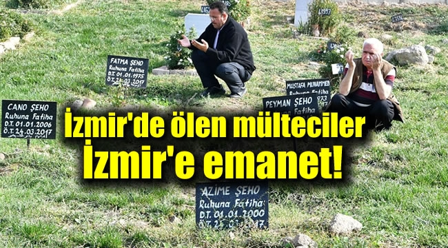 İzmir'de ölen mülteciler İzmir'e emanet