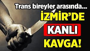 İzmir'de trans birey ev arkadaşını bıçakladı
