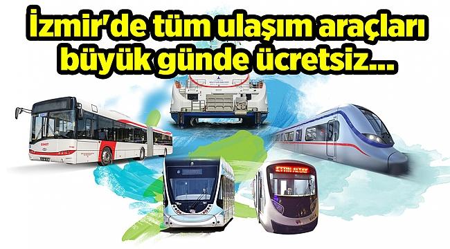 İzmir'de tüm ulaşım araçları büyük günde ücretsiz...